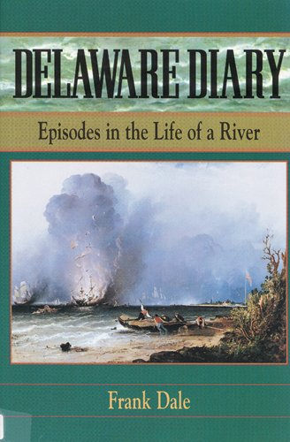 9780813522821: Delaware Diary: Episodes in the Life of a River