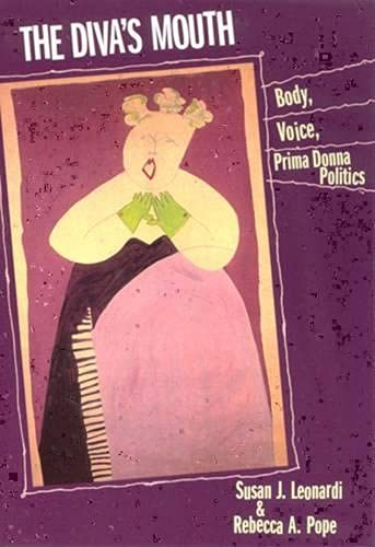 9780813523033: The Diva's Mouth: Body, Voice, and Prima Donna Politics