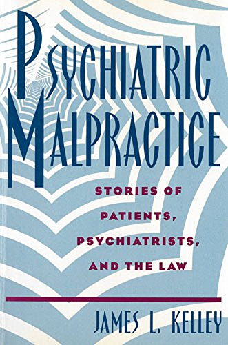 9780813523231: Psychiatric Malpractice: Stories of Patients, Psychiatrists, and the Law