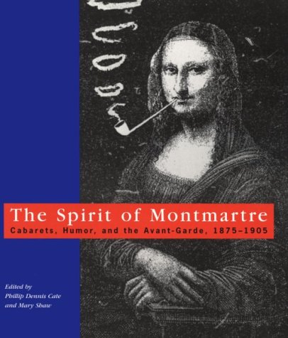 9780813523248: The Spirit of Montmartre: Cabarets, Humor and the Avant Garde, 1875-1905