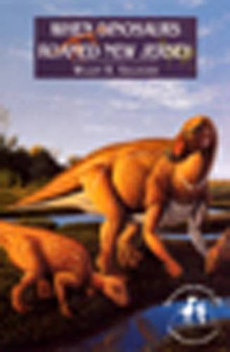 9780813523484: When Dinosaurs Roamed N J