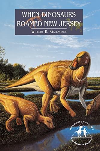9780813523491: When Dinosaurs Roamed New Jersey