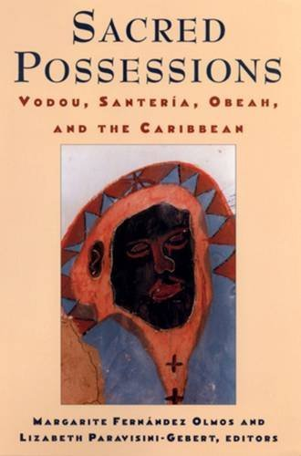 9780813523606: Sacred Possessions: Vodou, Santerfa, Obeah, and the Caribbean