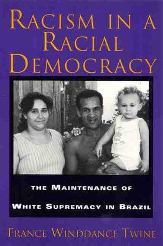 9780813523651: Racism in a Racial Democracy: The Maintenance of White Supremacy in Brazil