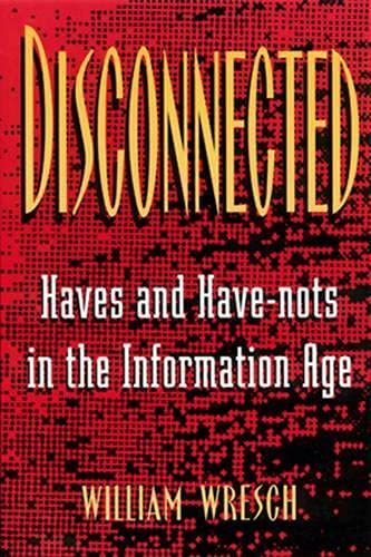 9780813523699: Disconnected: Haves and Have-Nots in the Information Age