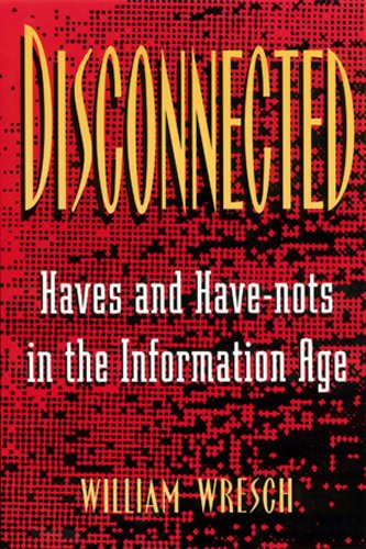 9780813523705: Disconnected: Haves and Have-Nots in the Information Age