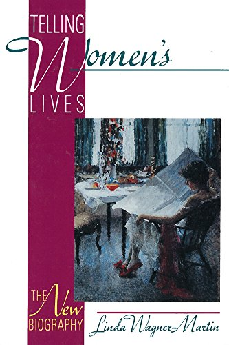 Telling Women's Lives: The New Biography (0813523753) by Wagner-Martin, Linda