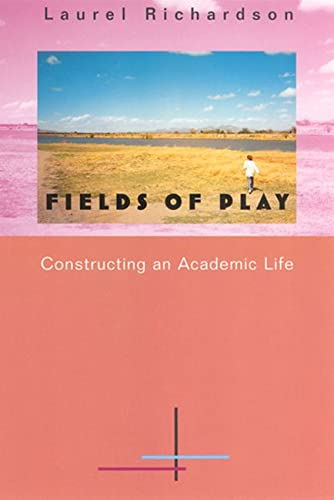 9780813523798: Fields of Play: Constructing an Academic Life
