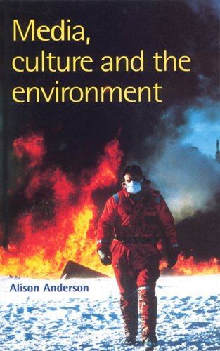 Media, Culture and the Environment (Communications, Media and Culture Series) (0813523958) by Anderson, Alison