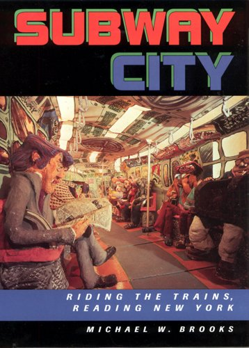 9780813523965: Subway City: Riding the Trains, Reading New York