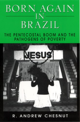 9780813524054: Born Again in Brazil: The Pentecostal Boom and the Pathogens of Poverty