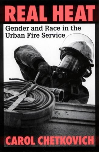 9780813524092: Real Heat: Gender and Race in the Urban Fire Service