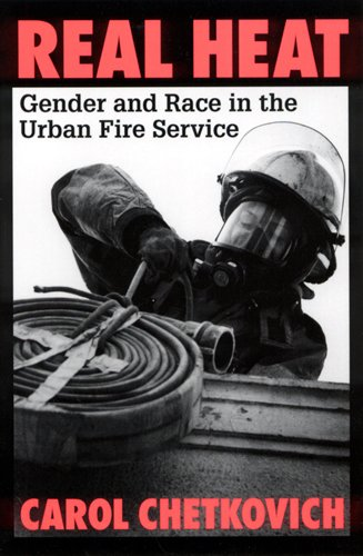 9780813524108: Real Heat: Gender and Race in the Urban Fire Service