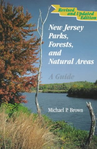 9780813524818: New Jersey Parks, Forests, and Natural Areas: A Guide