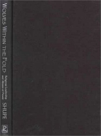 9780813524894: Wolves within the Fold: Religious Leadership and Abuses of Power