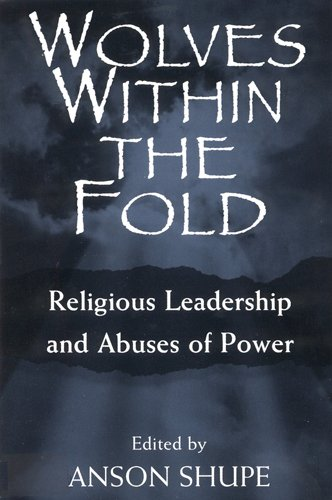 9780813524900: Wolves within the Fold: Religious Leadership and Abuses of Power