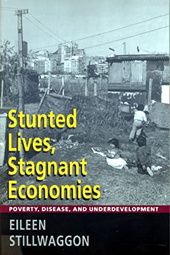 9780813524948: Stunted Lives, Stagnant Economies: Poverty, Disease, and Underdevelopment
