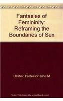 9780813524979: Fantasies of Femininity: Reframing the Boundaries of Sex