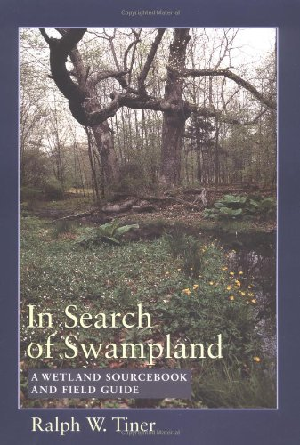 9780813525068: In Search of Swampland: A Wetland Sourcebook and Field Guide