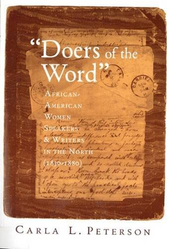 Doers of the Word: African-American Women Speakers and Writers in the North (1830-1880),