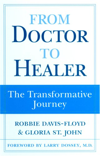 From Doctor to Healer: The Transformative Journey: Davis-Floyd, Robbie