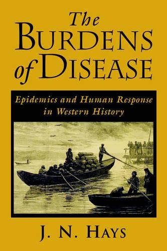 9780813525280: The Burdens of Disease: Epidemics and Human Response in Western History