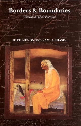 Borders Boundaries: Women in India s Partition: Ritu Menon, Kamla