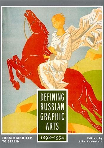 9780813526041: Defining Russian Graphic Arts: From Diaghilev to Stalin, 1891-1934