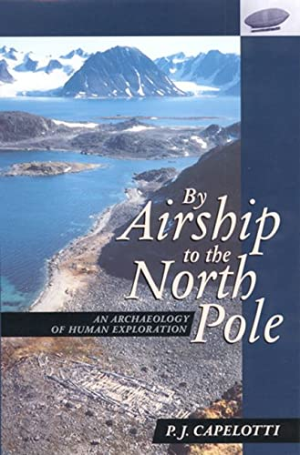 9780813526331: By Airship to the North Pole: An Archaeology of Human Exploration
