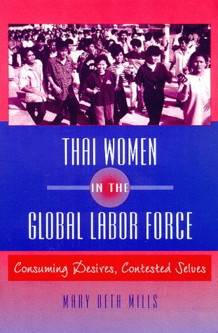 9780813526539: Thai Women in the Global Labor Force: Consuming Desires, Contested Selves