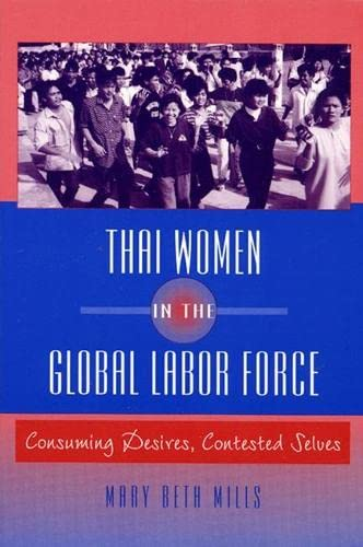9780813526546: Thai Women in the Global Labor Force: Consuming Desires, Contested Selves