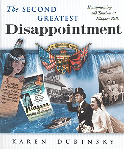 9780813526560: The Second Greatest Disappointment: Honeymooners, Heterosexuality, and the Tourist Industry at Niagara Falls