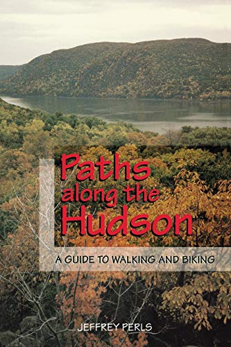 9780813526577: Paths Along The Hudson: A Guide to Walking and Biking