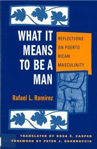 9780813526607: What It Means To Be A Man: Reflections on Puerto Rican Masculinity