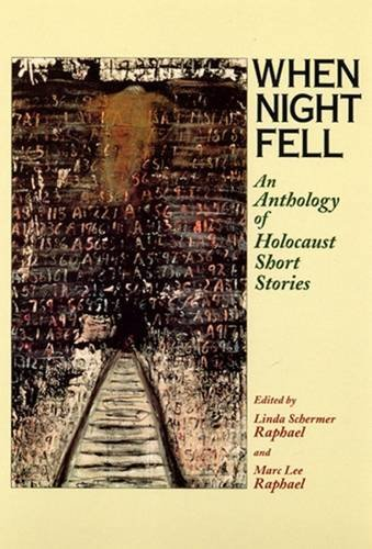 When Night Fell An Anthology of Holocaust Short Stories: Raphael, Linda Schermer Editor