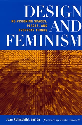 9780813526676: Design and Feminism: Re-visioning Spaces, Places, and Everyday Things