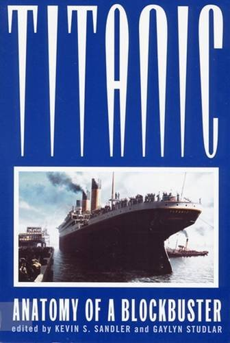 9780813526683: Titanic: Anatomy of a Blockbuster
