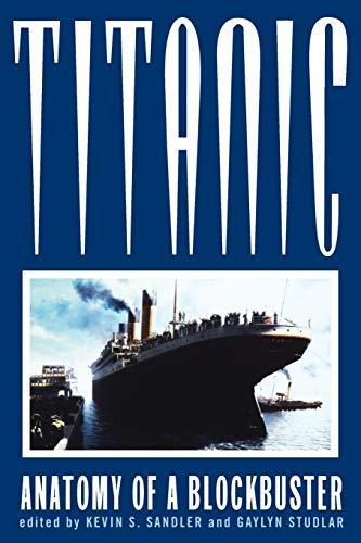 9780813526690: Titanic: Anatomy of a Blockbuster