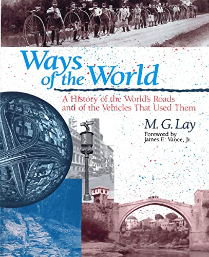9780813526911: Ways of the World: A History of the World's Roads and of the Vehicles that Used Them