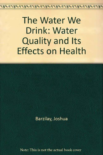 9780813526980: The Water We Drink: Water Quality and Its Effects on Health