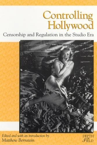 9780813527062: Controlling Hollywood: Censorship and Regulation in the Studio Era (Rutgers Depth of Field Series)