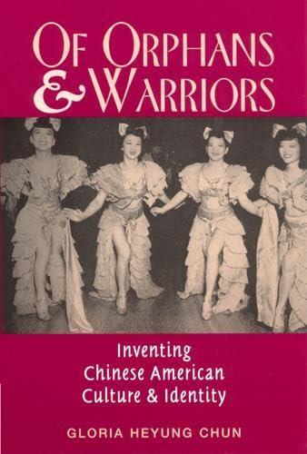 Of Orphans and Warriors : Inventing Chinese: Gloria Heyung Chun