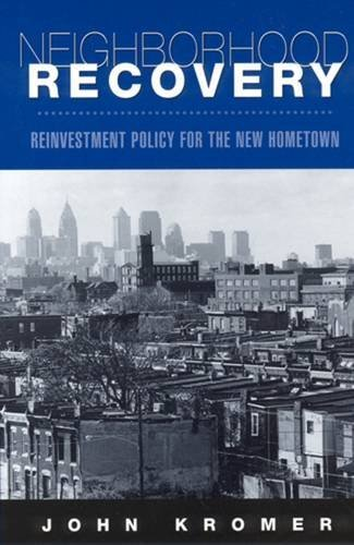 9780813527161: Neighborhood Recovery: Reinvestment Policy for the New Hometown