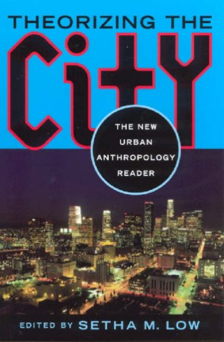 9780813527208: Theorizing the City: The New Urban Anthropology Reader