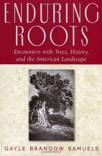 9780813527215: Enduring Roots: Encounters with Trees, History, and the American Landscape