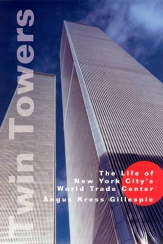 9780813527420: Twin Towers: The Life of New York City's World Trade Center