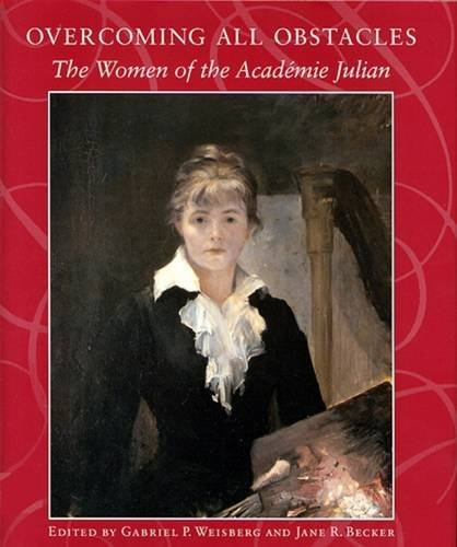 9780813527550: Overcoming All Obstacles: The Women of the Academie Julian