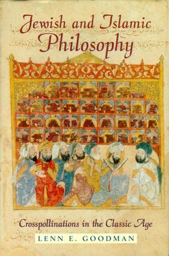 Jewish and Islamic Philosophy Crosspollinations in the Classic Age: Professor Lenn E. Goodman