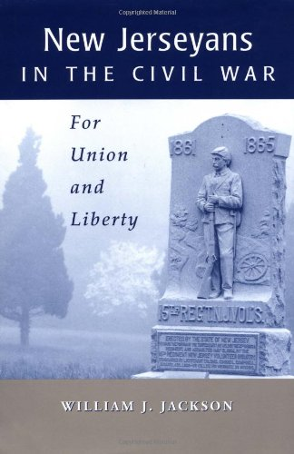New Jerseyans and the Civil War: For Union and Liberty (Rivergate Books)