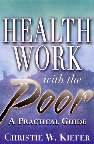 Health Work With the Poor: A Health: Christie W. Kiefer
